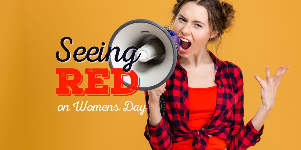 Seeing Red on Women's Day