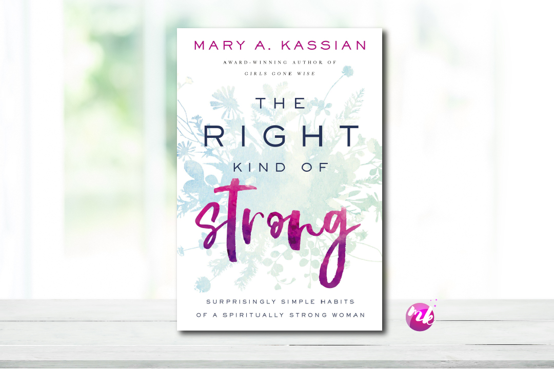 Announcing The Right Kind Of Strong Mary Kassian Girls